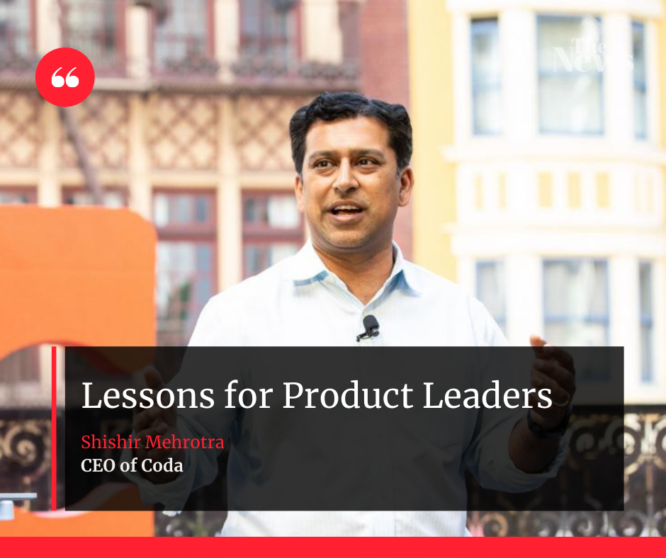 Lessons for Product Leaders - Shishir Mehrotra.png